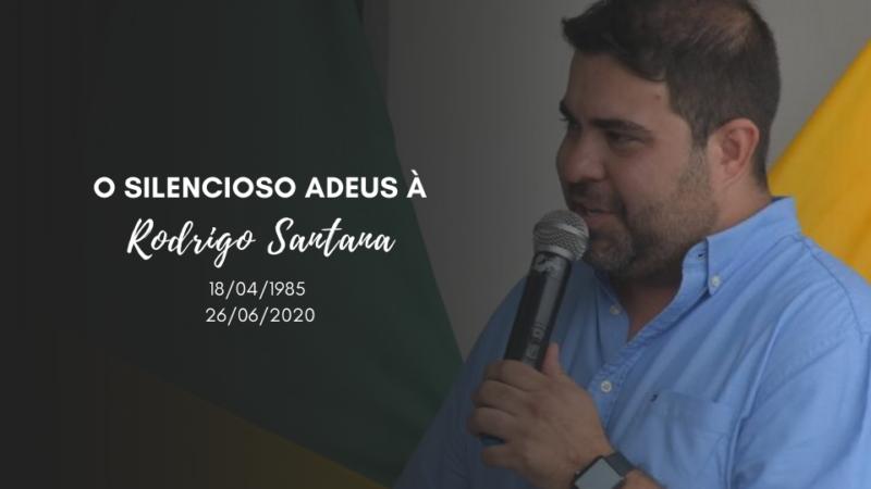 O silencioso adeus à Rodrigo Santana